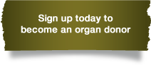 Sign up today to become an organ donor
